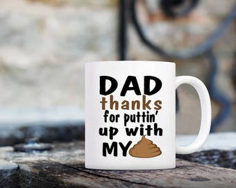 Dad Thanks | Putting Up With Poop | Fathers Day Gift | Gift for Dad | Dad Gift | Gift for Stepdad | Stepdad Gift | Funny Dad Gift | Poop   |