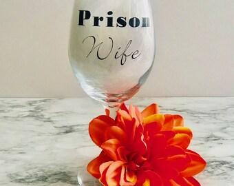 Wine glass- Prison Wife - Personalized wine glass