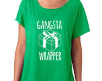Gangsta Wrapper Dolman Tee, Gift For Her, Dolman Style Tshirt, Screenprinted Tshirt, Shirts with Sayings, Envy Green