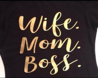 Wife. Mom. Boss