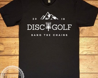 Disc Golf Shirt- Bang the Chains Men's Tshirt- Disc Golf Basket- Frisbee Golf Course- Frolfing Shirt- Men's Women's Children's Sizes- #116
