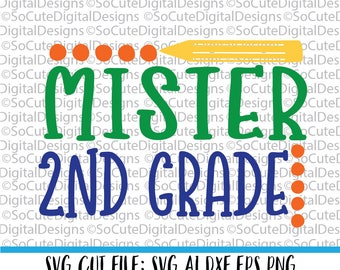Mister 2nd Grade SVG, Svg Saying, Back To School Svg, Class Svg,