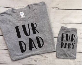 Fur Dad Fur Baby Matching Shirts - Dog Owner Gift - Personalized Dog Shirt - Dog Clothing - Dog Lover - Pet and Owner Matching Shirts Grey