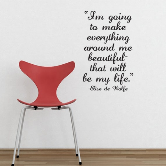 I M Going To Make Everything Around Me Beautiful That