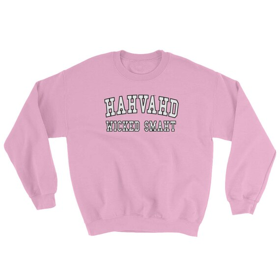 Hahvahd Wicked Smaht - Unisex Sweater - Boston Accent Harvard Parody tRaNlIf