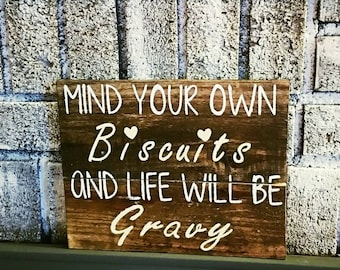 mind your biscuits life will be gravy rustic sign decor rustic kitchen decor