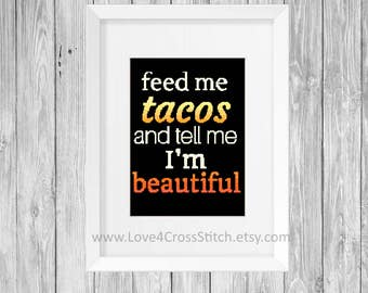 Feed Me Tacos Cross Stitch Pattern Modern, Taco Cross Stitch, Food Cross Stitch, PDF Pattern Funny, Mexican Cross Stitch, Funny Cross Stitch