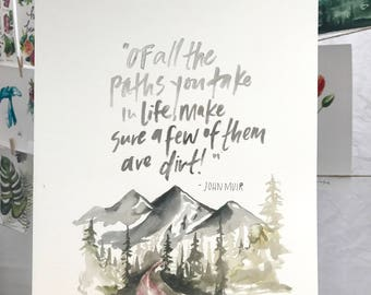 Of all the paths you take (John Muir print)