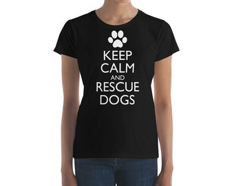 Keep Calm Rescue Dogs tshirt,dog lovers gifts,rescue dog tshirt,dog lover presents,gifts for a dog lover,shelter dog shirts,Women's t-shirt