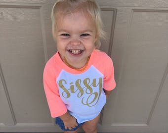 Sissy, sister t shirt, big sissy, sissy shirt, trendy toddler, cute kids clothes, graphic tee, hipster kid, girlie girl, sister, bubba
