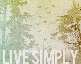 Live Simply- Beautifully textured cotton canvas art print. Order as an 8x10 11x14 or 16x20 size.