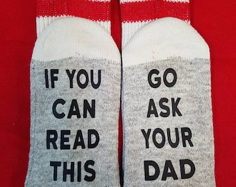 If you can read this, go ask your dad -  Awesomesocks!