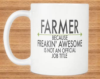 Freakin Awesome Farmer Mug Gift ~Because Freakin Awesome Is Not An Official Job Title ~ Mugs With Funny Sayings