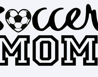 SVG, soccer mom, soccer svg, soccer fan, mom of a soccer player, cut file, printable file,  cricut, silhouette, instant download