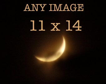 11 x 14 inches, 28 x 35.5 cm, Choose any Photograph, moon photography, moon picture, moon photo,