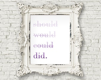 Should Would Could Did Watercolor Print - Purple Watercolor Decor, Purple Decor, Purple Nursery Decor, Daily Inspiration Print (#33)