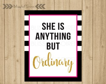 She Is Anything But Ordinary | Bridal Shower Sign | Spade Inspired | Wedding Signage | Baby Shower | Wall Art | Party Prop | BRS15