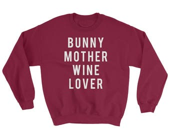 Bunny Mother Wine Lover Sweatshirt