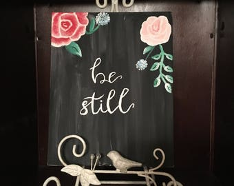 Be Still Canvas | 8 x 10 in | Floral Canvas | Hanging Wall Art/Canvas | Custom Canvas