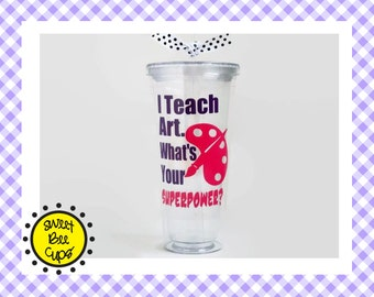I Teach Art. Whats Your SUPERPOWER? Related Arts Teacher Gift, Art Teacher, PE Teacher, Music Teacher, Specials Teacher, Resource Teacher