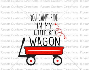Valentines Day SVG. You cant ride in my little red wagon. wagon. love. heart.