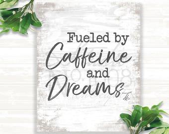 Wall Art - Printable Art - Fueled by Coffee & Dreams - Digital File
