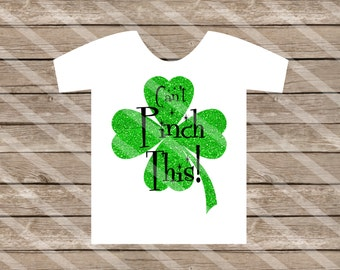 St. Patrick's Day Can't Pinch This Digital Download for iron-ons, heat transfers, T-Shirts, Onesies, Bibs, Towels, Aprons, DIY YOU PRINT