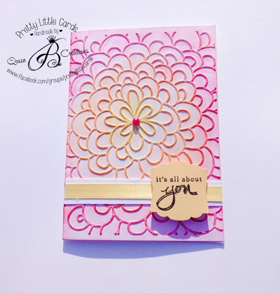 Its all about you! Handmade Card