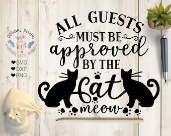 All Quests must be approved by cat SVG, dxf, png, Cat svg, Home Cat svg, Cat welcome svg, Welcome svg, Pets svg file, Pet svg file, Pet dxf