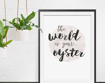 World Is Your Oyster Typographic Art Print. Typography Print. Motivational Print. Inspirational Print.
