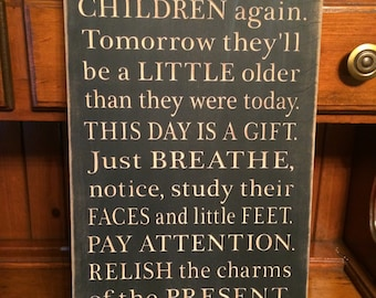 """Custom Carved Wooden Sign - """"You'll Never Have This Day With Your Children Again ..."""""""