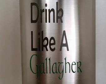 Drink Like A Gallagher Flask