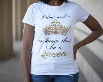 Queen: I don't need a Crown Ladies Tee