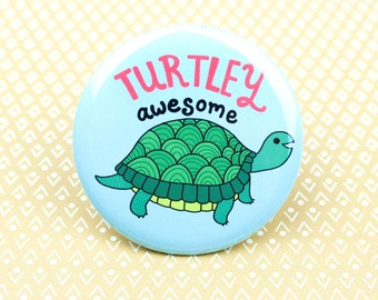 Turtle Pin Back Button Badge, Turtle Gift, Cute Turtle, Funny Pun, Turtle Pun, Funny Pun, Turtley Awesome Pin, Funny Animal Pun, Funny Pin