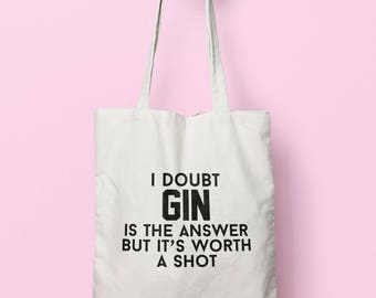 I Doubt Gin Is The Answer But It's Worth A Shot Tote Bag Long Handles TB1686