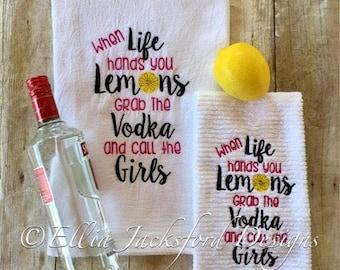 Life Hands You Lemons - Grab the Vodka - Towel Design - 2 Sizes Included - Embroidery Design -   DIGITAL Embroidery DESIGN
