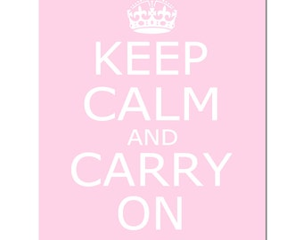 Keep Calm and Carry On - 8x10 Inspirational Quote Print - Wall Decor - Modern Wall Art - CHOOSE YOUR COLORS - Shown in Light Pink and White