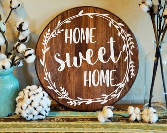 Home Sweet  Home  Wood Sign or Lazy Susan