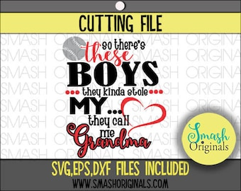 So There's These Boys they Kinda Stole My Heart theyCall Me Grandma Cutting File in SVG, EPS, and DXF format for Cricut and Silhouette