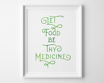 Kitchen Art, Let Food Be Thy Medicine Print Kitchen Decor, Green Hippocrates Quote, Gift for Vegan Vegetarian, Gift for Food Lover Chef Cook