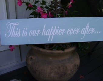 This is our happier ever after, Wood Sign, Rustic, Shabby, Personalized, Custom, Wedding, Signs, Scripture