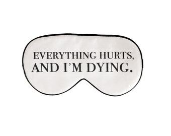New Everything Hurts and I'm Dying