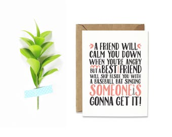 Someone's Gonna Get it card, Funny Friendship card, Friend Birthday card, Divorce card, Birthday card for Friend, BFF card, Galentine