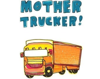 Felt Tip Fun Card - Mother Trucker