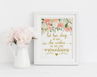 Printable Art, Let Her Sleep For When She Wakes She Will Move Mountains, Inspirational Quote, Watercolor Flowers, Floral Nursery