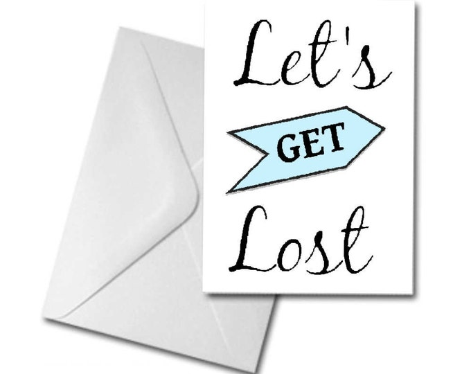 Let's Get Lost Printed Greeting Card