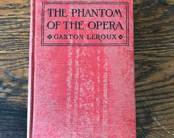 The Phantom Of The Opera 1911 Illustrated Edition Published by Grosset & Dunlap