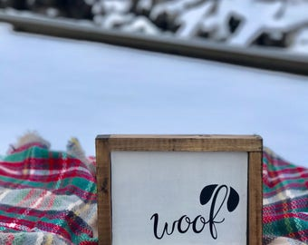 "Woof Small Shelf Sitter Sign | 7""x9"""