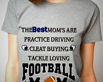 The Best Mom's are Football Mom's Proud Parent Game Gear T Shirt