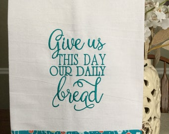 Embroidered kitchen towel - Give us this day!